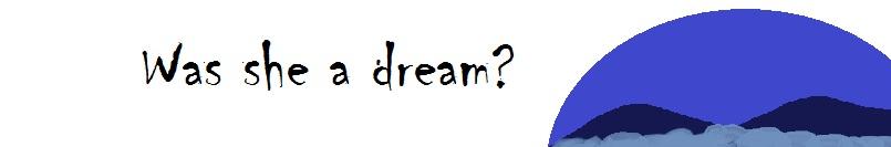 was she a dream