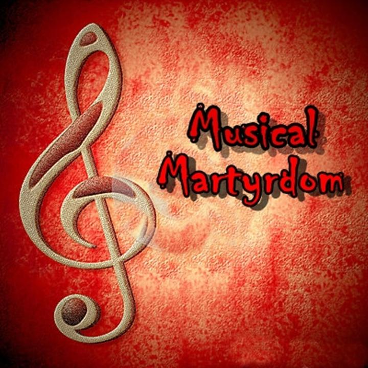 Musical Martyrdom