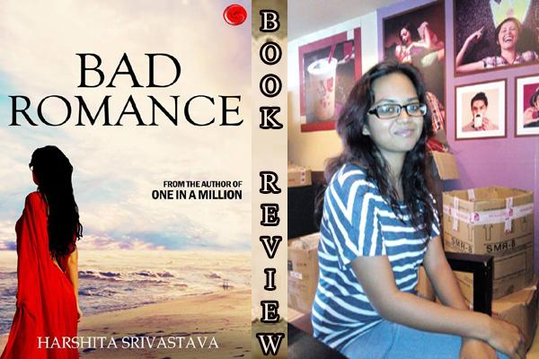 BAD ROMANCE… by HarshitaSrivastava