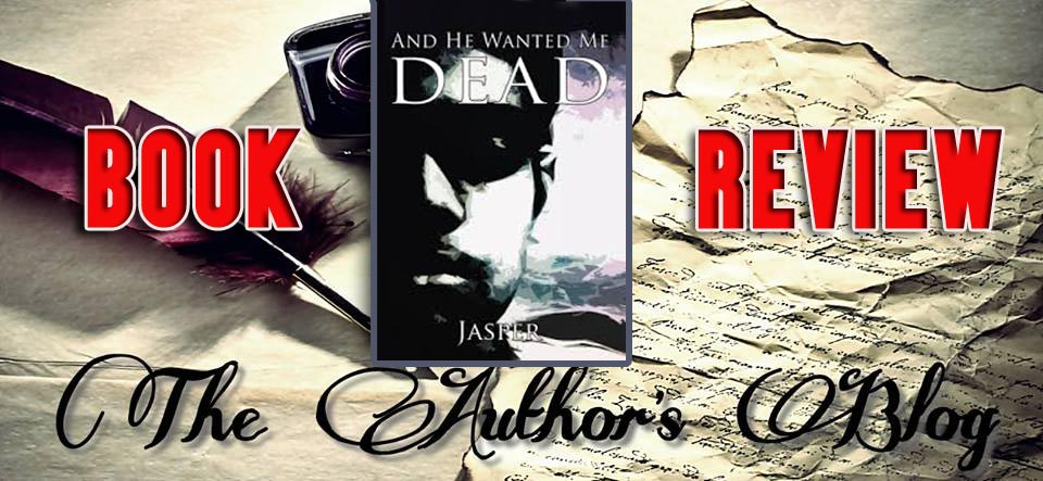 'AND HE WANTED ME DEAD'… BY JASPER – BOOKREVIEW