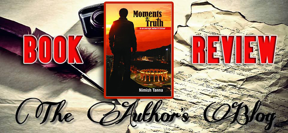 Moments of Truth… by Nimish Tanna – Book Review