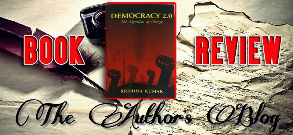 DEMOCRACY 2.0 : ALGORITHM OF CHANGE… BY KRISHNA KUMAR – BOOKREVIEW