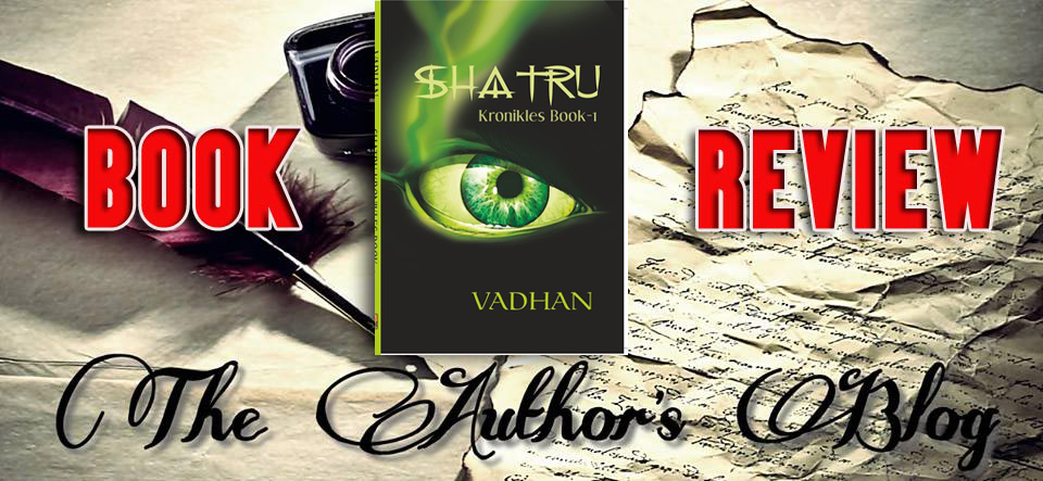 SHATRU (KRONIKLES BOOK – 1)… BY VADHAN – BOOKREVIEW