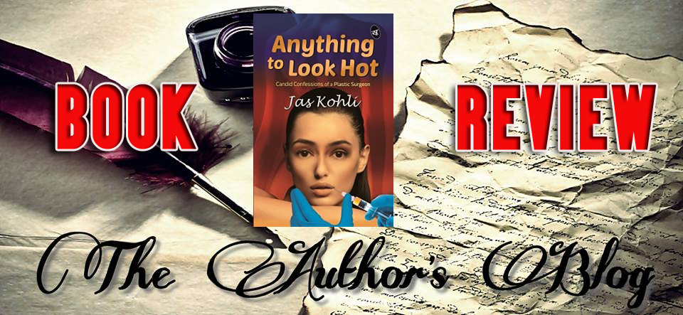 'Anything to look hot' by Jas Kohli – Book Review