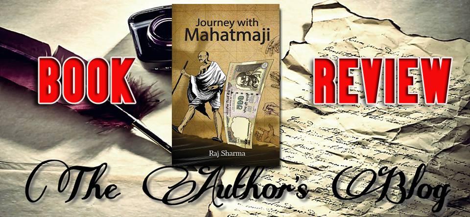'Journey with Mahatmaji' by Raj Sharma – BookReview