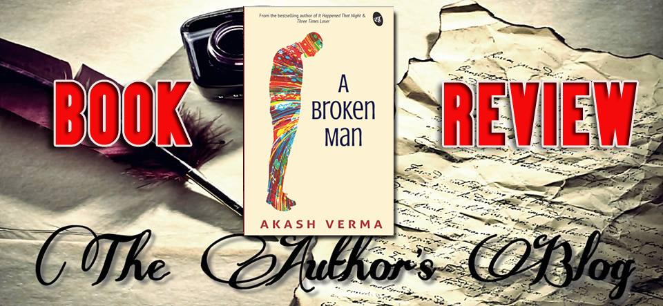 'A Broken Man' by Akash Verma – BookReview