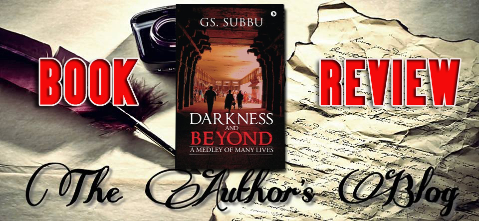'Darkness and Beyond (A Medley of Many Lives)' by G.S. Subbu – BookReview