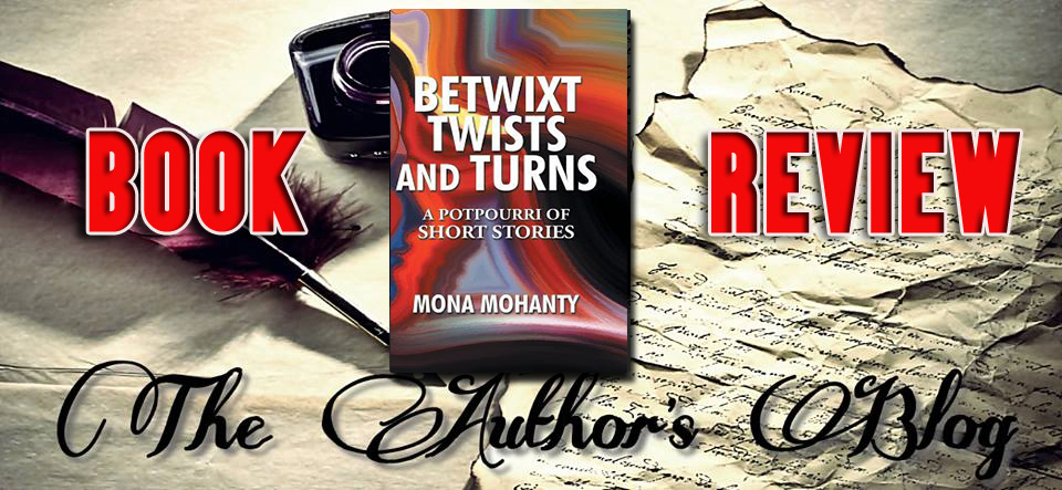 'Betwixt Twists And Turns' by Mona Mohanty – Book Review