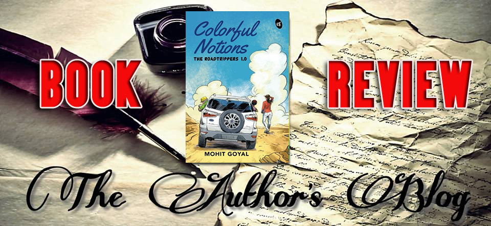 Colourful Notions: The Roadtrippers 1.0 by Mohit Goyal – BookReview