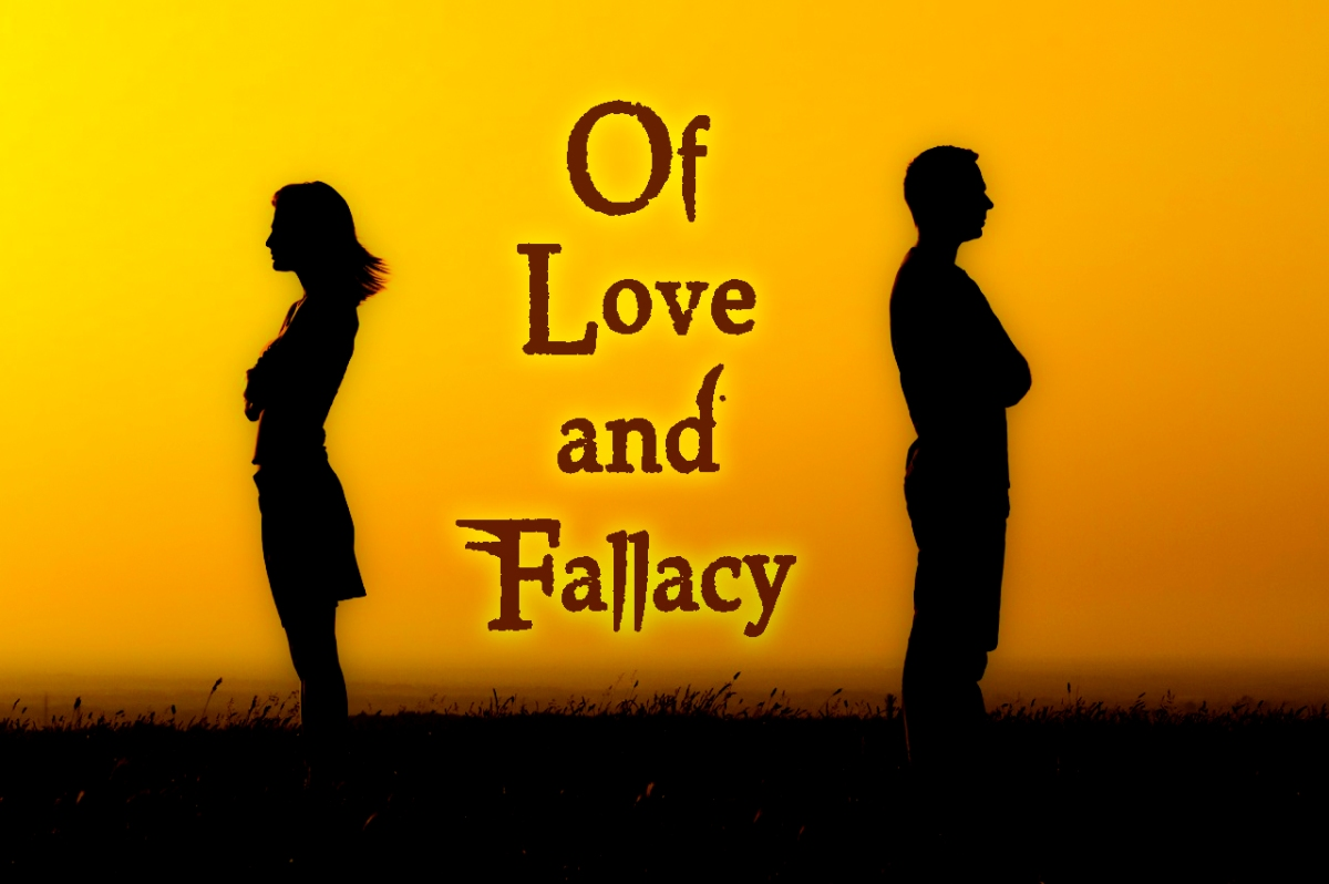 Of Love and Fallacy